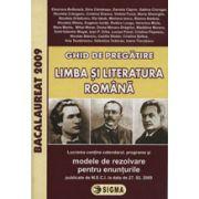 Bacalaureat 2009 Limba si Literatura Romana. Ghid de pregatire - cu enunturile publicate pe 30. 04. 2009