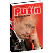 Putin si noua Rusie - Vladimir Vladimirovici Putin