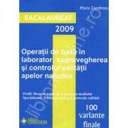 Bacalaureat 2009. Operatii de baza in laborator, supravegherea si controlul calitatii apelor naturale 100 de variante finale