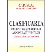 Clasificarea produselor si serviciilor asociate activitatilor. C.P.S.A. Editia I. Bun de tipar 10 februarie 2009