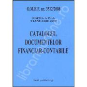 Catalogul documentelor financiar-contabile. Editia a IV-a. Actualizata la 9 ianuarie 2009