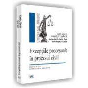 Exceptiile procesuale in procesul civil. Editia a II-a revazuta si adaugita
