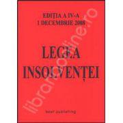 Legea insolventei. Editia a IV-a. Actualizata la 1 decembrie 2008