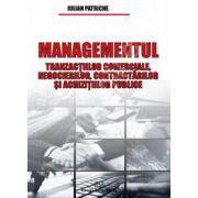 Managementul tranzactiilor comerciale, negocierilor, contractarilor si achizitiilor publice