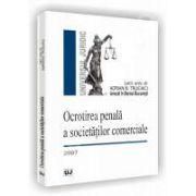 Ocrotirea penala a societatilor comerciale. 2007