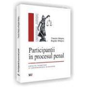 Participantii in procesul penal. Aspecte teoretice si jurisprudenta in materie
