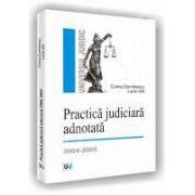Practica judiciara adnotata 2004 - 2005