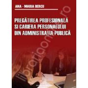 Pregatirea profesionala si cariera personalului din administratia publica
