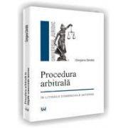 Procedura arbitrala. In litigiile comerciale interne