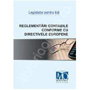 Reglementari contabile conforme cu directivele europene. Editia a III-a