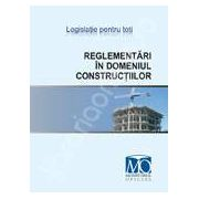 Reglementari in domeniul constructiilor. Editia ianuarie 2008