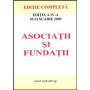 Asociatii si fundatii. Editia a IV-a. Actualizata la 30 ianuarie 2009