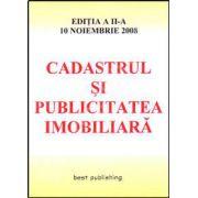 Cadastrul si publicitatea imobiliara. Editia a II-a. Bun de tipar 10 noiembrie 2008