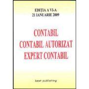 Contabil, contabil autorizat, expert contabil. Editia a VI-a. Actualizata la 21 ianuarie 2009