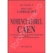 Nomenclatorul CAEN rev. 1 si rev. 2. Editia a III-a. Actualizata la 3 aprilie 2009