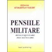 Pensiile militare. Reglementare si recalculare. Editia a II-a
