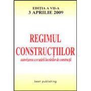 Regimul constructiilor. Editia a VII-a. actualizata la 3 aprilie 2009