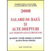 Salarii de baza si alte drepturi ale personalului bugetar pentru 2008. Editia I