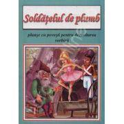 Soldatelul de plumb - planse cu povesti pentru dezvoltarea vorbirii