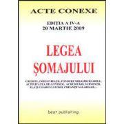 Legea somajului. Acte conexe. Editia a IV-a. Actualizata la 20 martie 2009