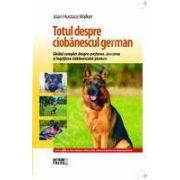 Totul despre ciobanescul german. Ghid complet despre cresterea, dresarea si ingrijirea Ciobanescului german