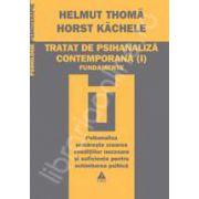 Tratat de psihanaliza contemporana fundamente (Vol. I)