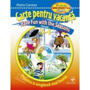 Carte pentru vacanta. Have Fun with the Seasons. Clasele 3-4