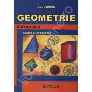 Geometrie. Clasa a VI-a. Teorie si probleme