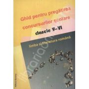Ghid pentru pregatirea concursurilor scolare clasele V-VI. Limba si literatura romana