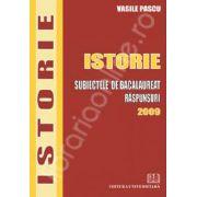 Istorie. Subiectele de bacalaureat 2009. Raspunsuri