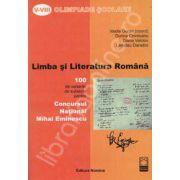 Limba si literatura romana. Olimpiade scolare clasele V-VIII. 100 de variante de subiecte pentru Concursul National Mihai Eminescu