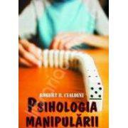 Psihologia manipularii. Un curs de teorie si practica a influentarii!