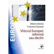 Viitorul Europei: reforma sau declin?