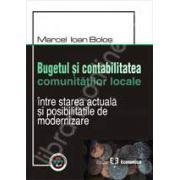 Bugetul si contabilitatea comunitatilor locale. Intre starea actuala si posibilitatile de modernizare