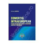 Comertul intraeuropean. O noua perspectiva asupra comertului exterior al Romaniei