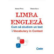 LIMBA ENGLEZA. CUM SA STUDIEM UN TEXT. Vocabulary in context