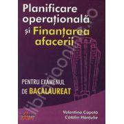 Planificarea operationala si Finantarea afacerii pentru examenul de bacalaureat