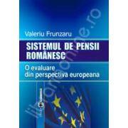 Sistemul de pensii romanesc. O evaluare din perspectiva europeana