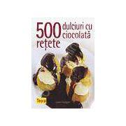 500 retete dulciuri cu ciocolata