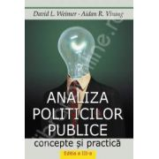 Analiza politicilor publice. Concepte si practica