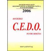 Hotararile C.E.D.O. pentru Romania - publicate in Monitorul Oficial al Romaniei - Partea I. Iulie-decembrie 2006. Editia I. 7 octombrie 2007