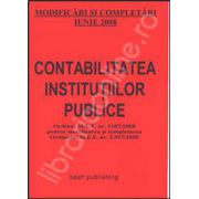 Contabilitatea institutiilor publice. Modificari si completari iunie 2008. Editia I. Bun de tipar 20 iunie 2008