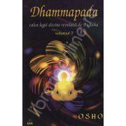 Dhammapada Volumul 7. Calea legii divine revelata de Buddha