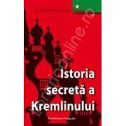 Istoria secreta a Kremlinului. Vol 1
