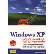 Windows XP. 120 de solutii ingenioase pentru optimizarea sistemului de operare
