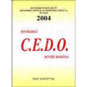 Hotararile C.E.D.O. pentru Romania - publicate in Monitorul Oficial al Romaniei - Partea I. 2004