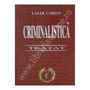 Criminalistica. Tratat