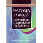 Datoria Publica. Reglementare si administrare in Romania
