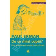 Paul Ekman, De ce mint copiii? Cum pot incuraja parintii sinceritatea
