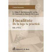 Fiscalitate: de la lege la practica. Editia a VI-a